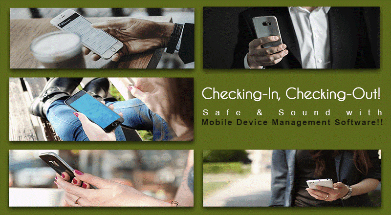 Checking-In, Checking-Out! Safe & Sound with Mobile Device Management Software!!