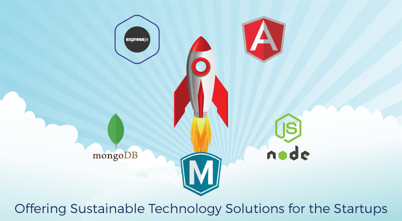 MEAN Stack Offering Sustainable Technology Solutions for the Startups