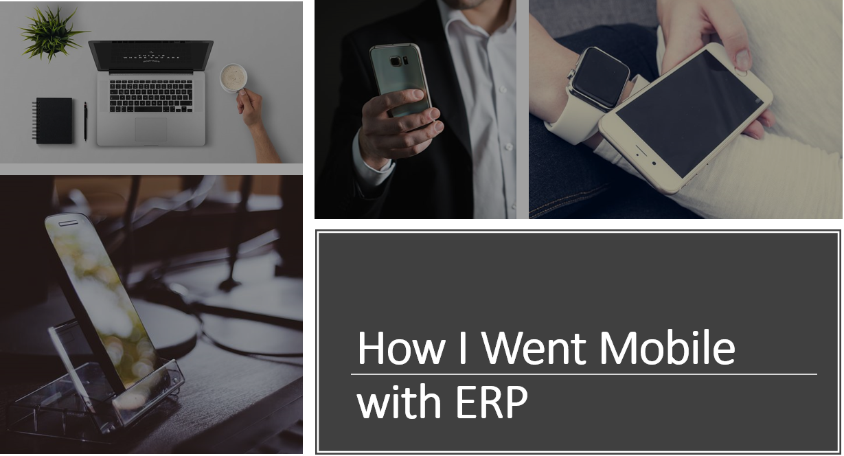 How I Went Mobile with Enterprise Resource Planning