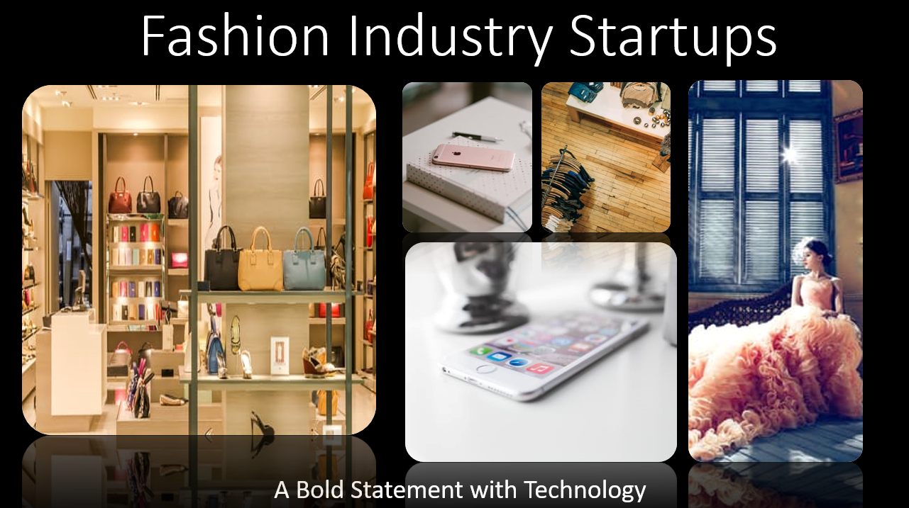 Fashion Industry Startups – A Bold Statement with Technology