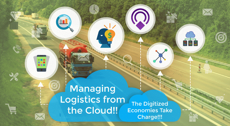 Managing Logistics from the Cloud!! The Digitized Economies Take Charge!!!
