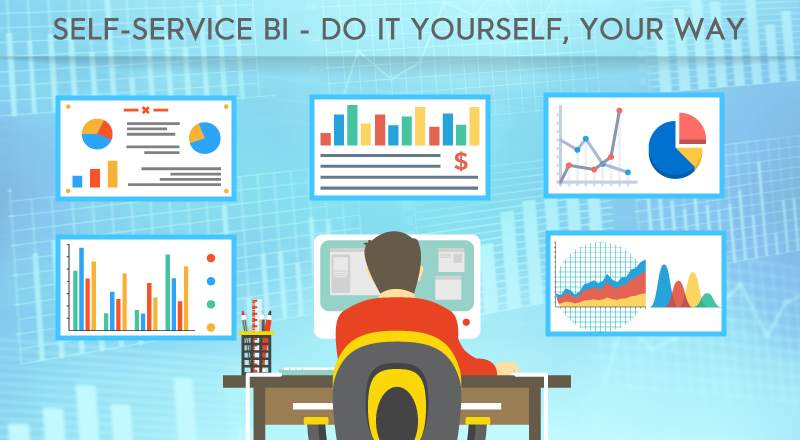 Self-Service BI Tool – Serve Yourself the Best of Information, Your Way