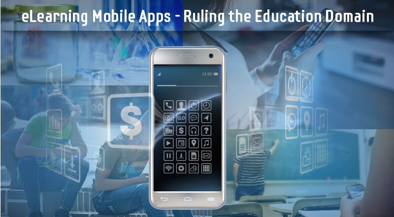 eLearning Apps & Software Solutions – The Future of Education Lies Here
