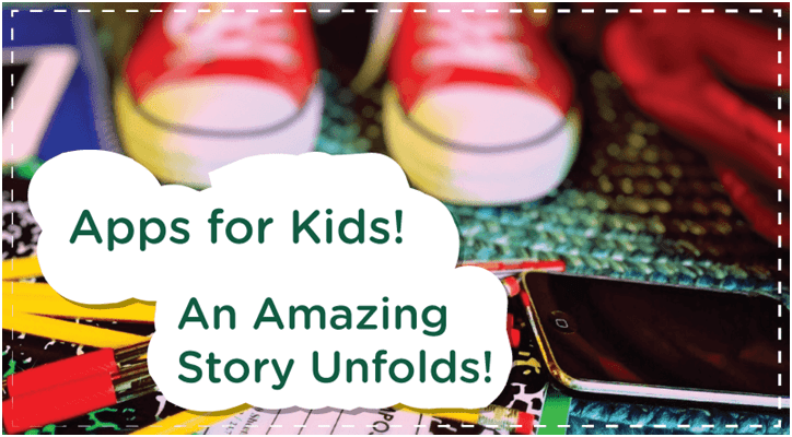Apps for Kids An Amazing Story Unfolds