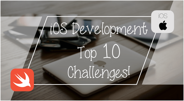 top 10 iOS Development Challenges