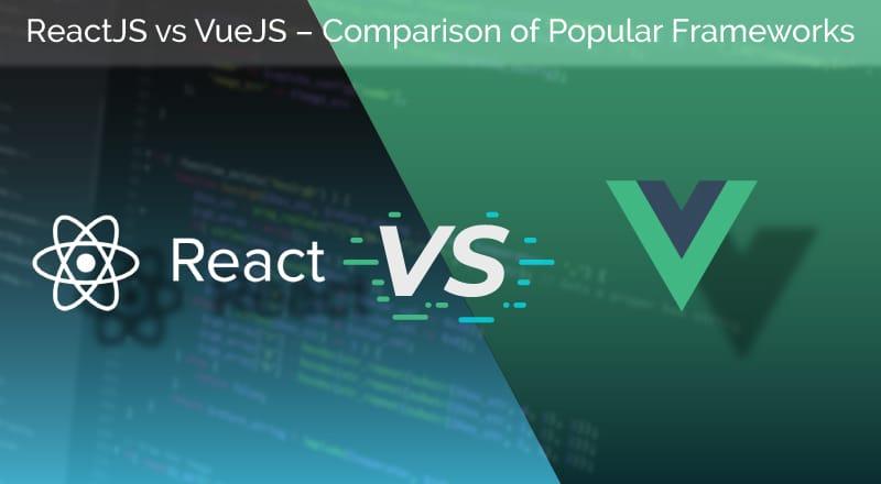 react vs vue.js - Comparison