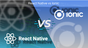 React Native vs Ionic [Detailed]