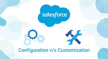 Salesforce Configuration vs Customization