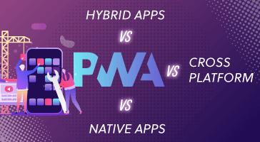 Progressive Web App vs Native App vs Cross Platform vs Hybrid App Feature