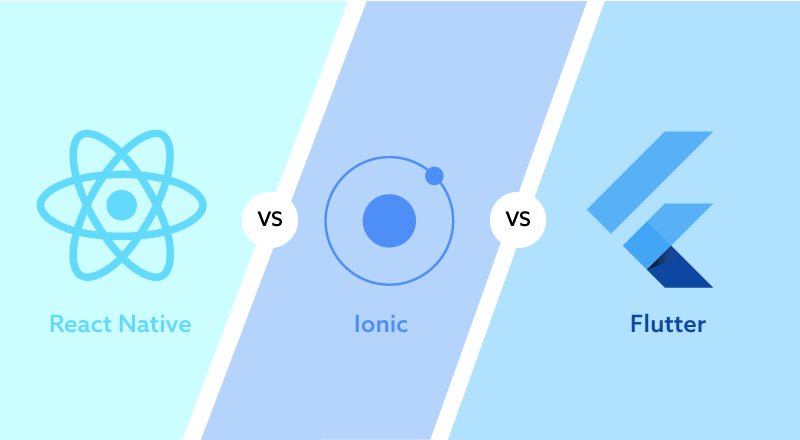 React Native vs. Ionic vs. Flutter - Comparison