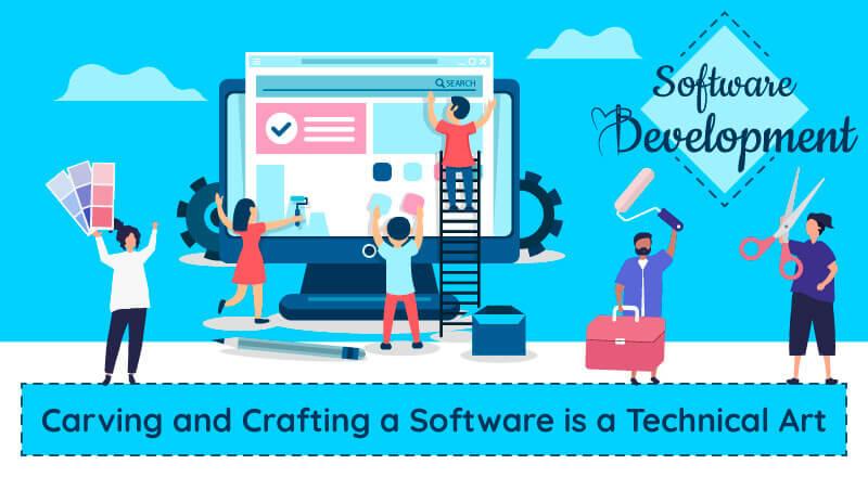 Software Development- A Technical Art