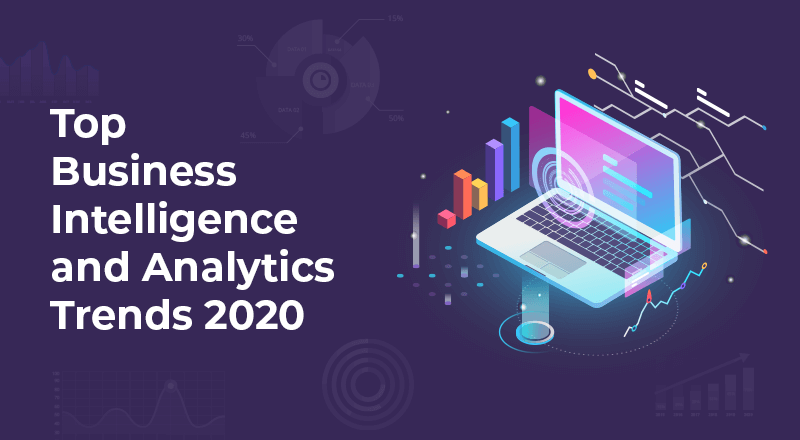 Top Business Intelligence and Analytics Trends 2020