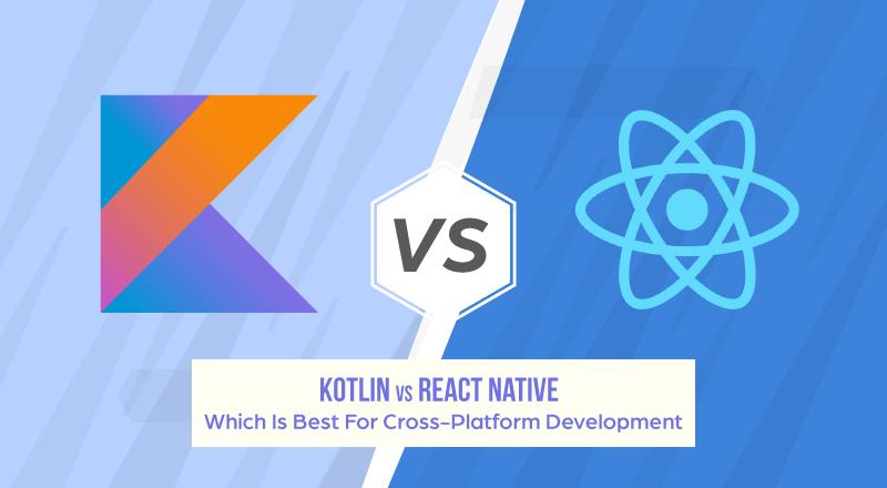 Kotlin-vs-React-Native-Comparison
