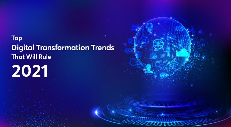 Top-Digital-Transformation-Trends-For-2021