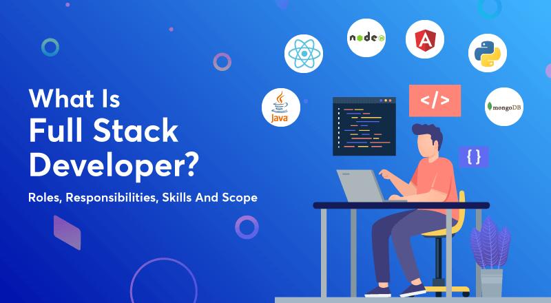 Full-stack-developer-roles-responsibilities-skills-and-scope