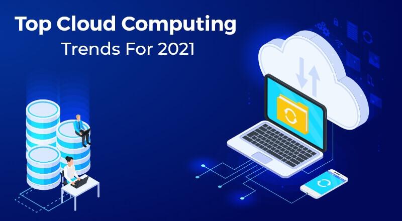 Top-Cloud-Computing-Trends-2021