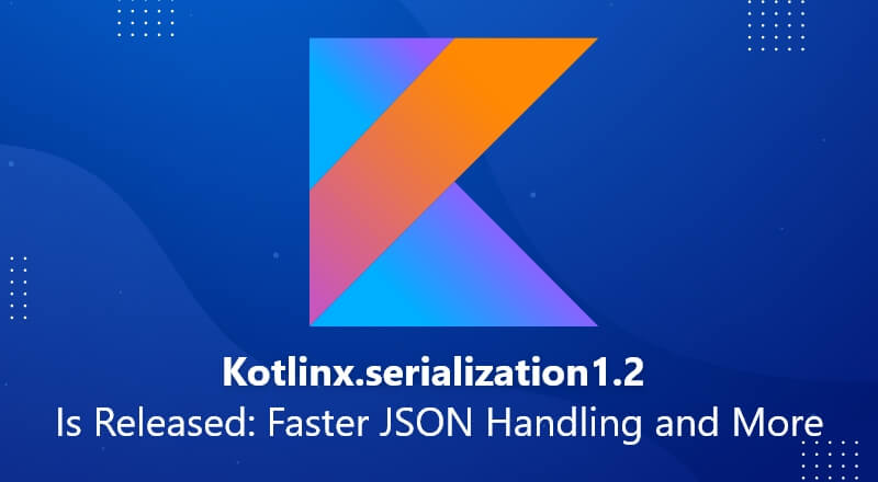 Kotlinx.serialization-1.2