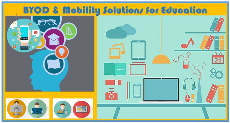 BYOD & Mobility Solutions for Education Industry- Unlearning the Old, Heralding the New