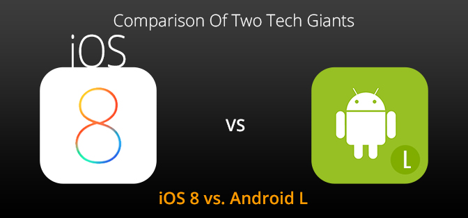 iOS 8 vs. Android L – Comparison Of Two Tech Giants